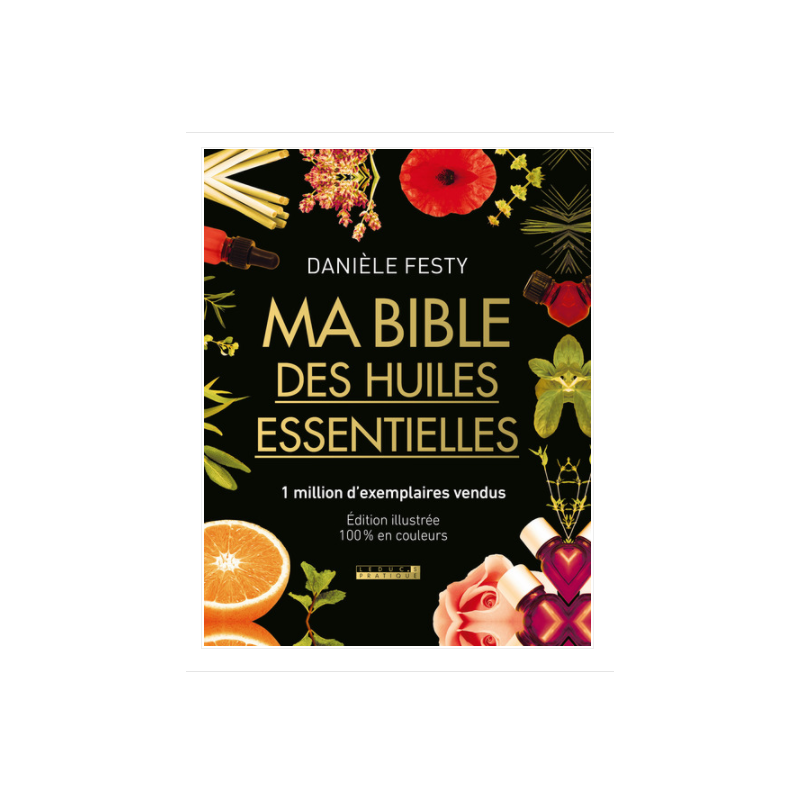 Mijn bijbel van etherische oliën - De...